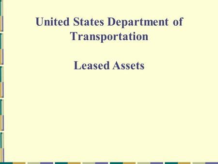 United States Department of Transportation Leased Assets.