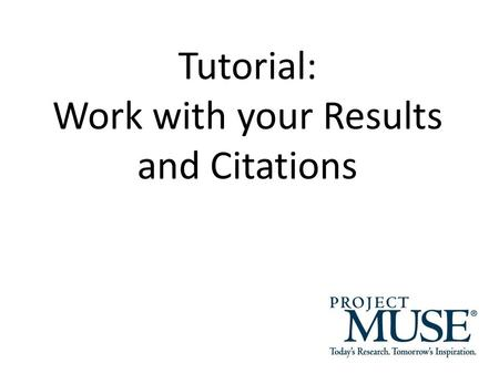 Tutorial: Work with your Results and Citations. Journal articles are accessible in HTML and PDF formats. Click on an article's title or the HTML symbol.