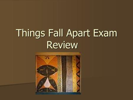 Things Fall Apart Exam Review