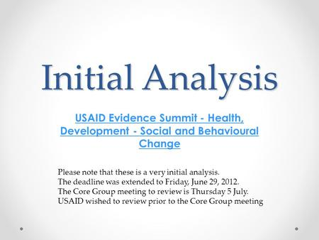 Initial Analysis USAID Evidence Summit - Health, Development - Social and Behavioural Change Please note that these is a very initial analysis. The deadline.