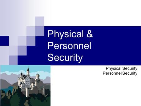 Physical & Personnel Security Physical Security Personnel Security.