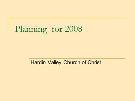 Planning for 2008 Hardin Valley Church of Christ.