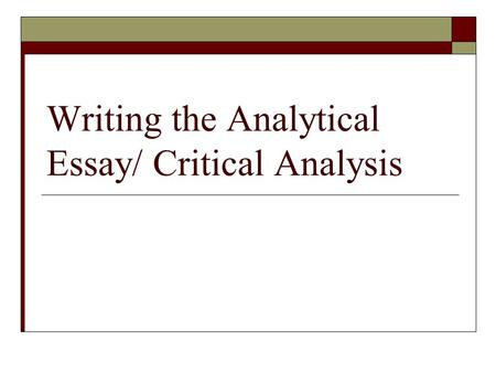 Writing The Analytical Essay - Ppt Download