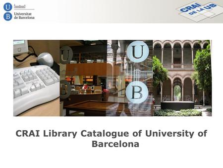 CRAI Library Catalogue of University of Barcelona.