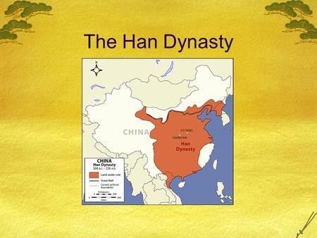 The Han Dynasty.  The Han Dynasty lasted over 400 years from 206 B.C.E. to 220 C.E  Begun by Liu Bang after civil war.
