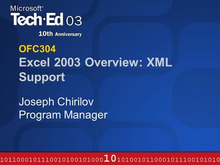 OFC304 Excel 2003 Overview: XML Support Joseph Chirilov Program Manager.