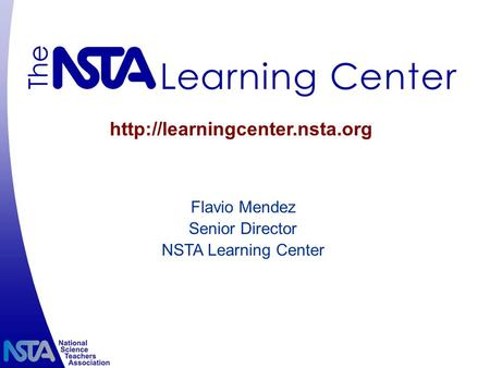Flavio Mendez Senior Director NSTA Learning Center