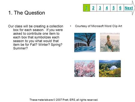 1. The Question Our class will be creating a collection box for each season. If you were asked to contribute one item to each box that symbolizes each.