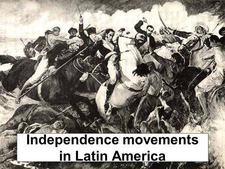 Independence movements in Latin America. Theory of Mercantilism A countries wealth & power is measured in the amount of gold & silver they control To.