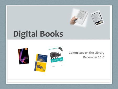 Digital Books Committee on the Library December 2010.