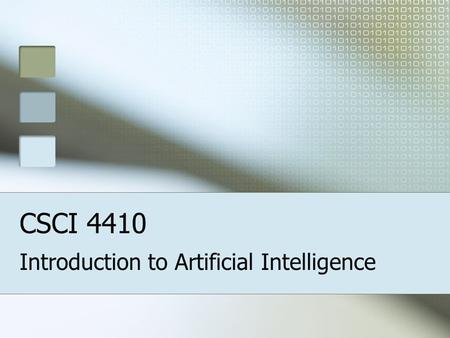 CSCI 4410 Introduction to Artificial Intelligence.