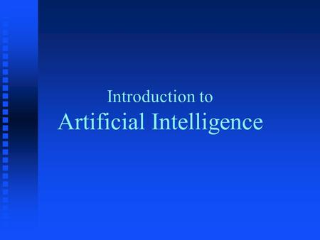 Introduction to Artificial Intelligence. What is AI?