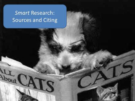 Smart Research: Sources and Citing. After finding background information, find sources that address your research question Your model for the Extended.