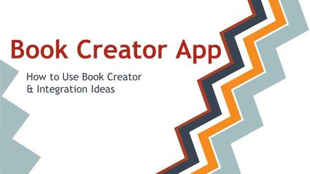 How to Use Book Creator & Integration Ideas