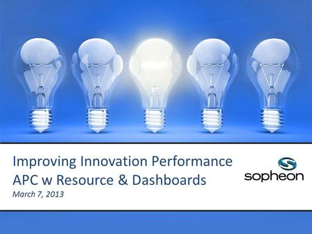 Sopheon Proprietary and Confidential. Different Processes for Different Risk Levels Assess Each Innovation Investment with Standardized Value and Feasibility.