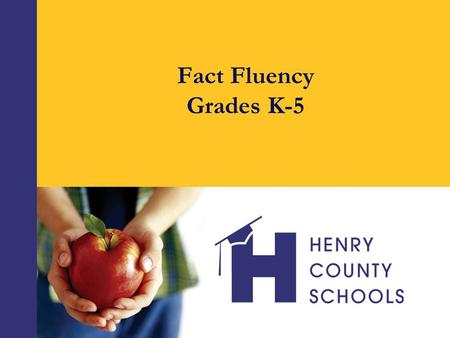 Fact Fluency Grades K-5. Big Ideas  Number relationships provide the foundation for strategies that help students remember basic facts. For example,