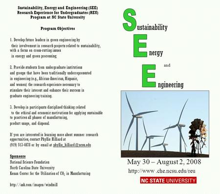 Sustainability, Energy and Engineering (SEE) Research Experience for Undergraduates (REU) Program at NC State University Program Objectives 1. Develop.