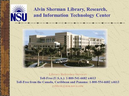 Library Reference Services Toll-Free (U.S.A.): 1-800-541-6682 x4613 Toll-Free from the Canada, Caribbean and Panama: 1-800-554-6682 x4613