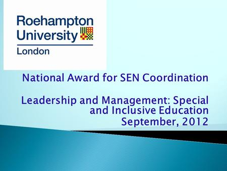 National Award for SEN Coordination Leadership and Management: Special and Inclusive Education September, 2012.
