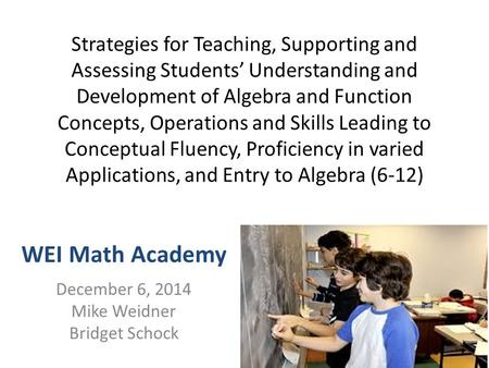 Strategies for Teaching, Supporting and Assessing Students' Understanding and Development of Algebra and Function Concepts, Operations and Skills Leading.