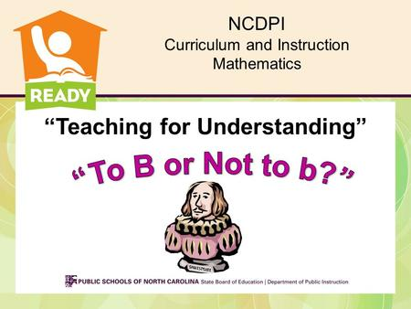 "NCDPI Curriculum and Instruction Mathematics ""Teaching for Understanding"""
