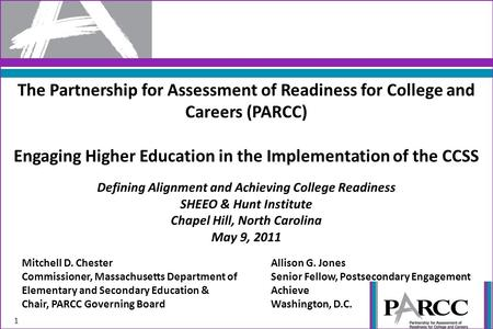 The Partnership for Assessment of Readiness for College and Careers (PARCC) Engaging Higher Education in the Implementation of the CCSS Defining Alignment.