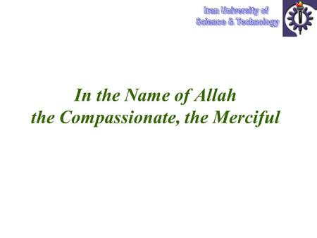 In the Name of Allah the Compassionate, the Merciful.