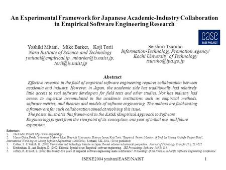 ISESE2004 ymitani EASE/NAIST1 An Experimental Framework for Japanese Academic-Industry Collaboration in Empirical Software Engineering Research Yoshiki.