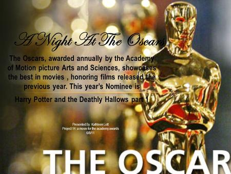 The Oscars, awarded annually by the Academy of Motion picture Arts and Sciences, showcases the best in movies, honoring films released the previous year.