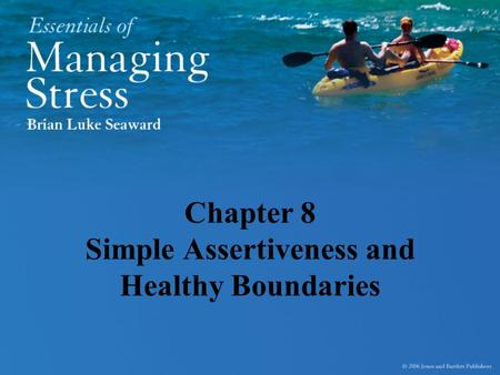 Chapter 8 Simple Assertiveness and Healthy Boundaries.