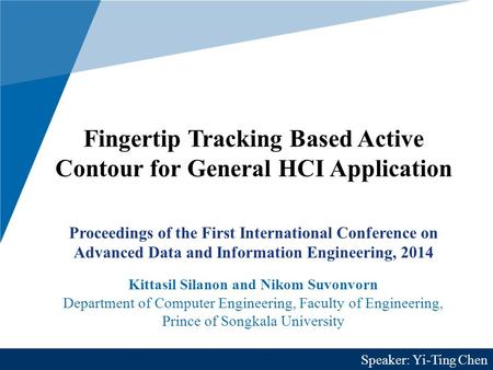 Fingertip Tracking Based Active Contour for General HCI Application Proceedings of the First International Conference on Advanced Data and Information.