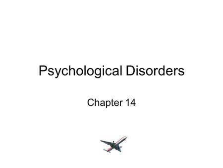 Psychological Disorders Chapter 14. Early Explanations of Mental Illness In ancient times holes were cut in an ill person's head to let out evil spirits.