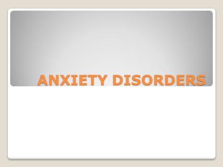 ANXIETY DISORDERS. GENERALIZED ANXIETY DISORDER Definition: An anxiety disorder characterized by chronic anxiety, exaggerated worry, and tension, even.