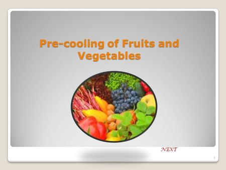 Pre-cooling of Fruits and Vegetables