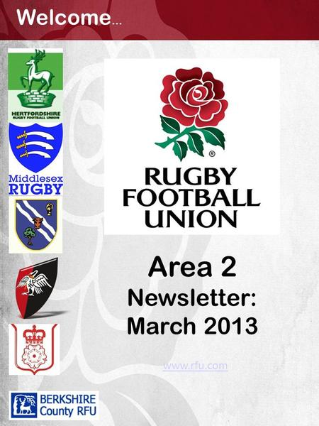 Area 2 Newsletter: March 2013 Welcome … www.rfu.com.