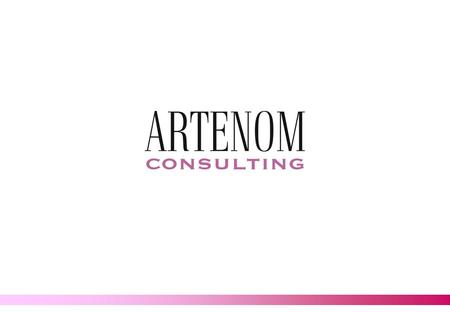 © 2008 Artenom Consulting COMPANY BASICS Artenom was founded by a group of professionals who formerly worked at senior positions with at leading international.