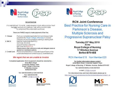 RCN Joint Conference Best Practice for Nursing Care in Parkinson's Disease, Multiple Sclerosis and Progressive Supranuclear Palsy Tuesday 25 th May 2010.