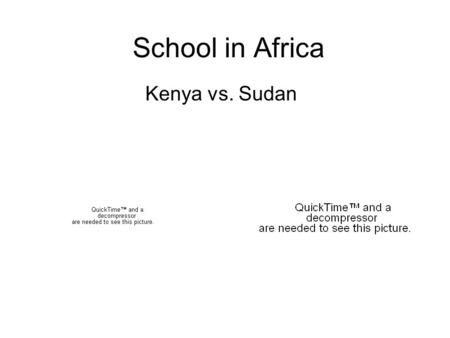School in Africa Kenya vs. Sudan. Overall…. Education in Africa is a major issue.