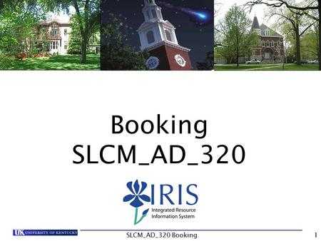 Booking SLCM_AD_320 1SLCM_AD_320 Booking. Course Content Unit 1- Create Booking Unit 2 – Edit Booking Unit 3 – Waitlists 2SLCM_AD_320 Booking.