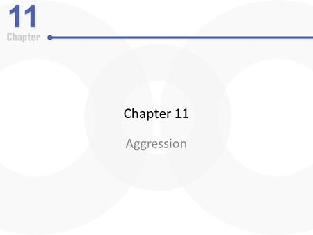 Chapter 11 Aggression.