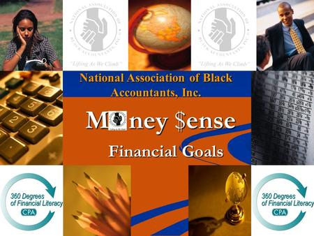National Association of Black Accountants, Inc. M ney $ense Financial Goals.