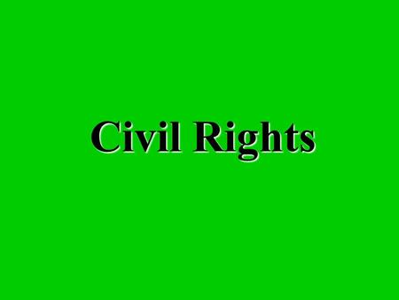 "Civil Rights Identify the Plessy v. Ferguson decision? ""Separate but equal"" facilities were constitutional Racial segregation was legal."
