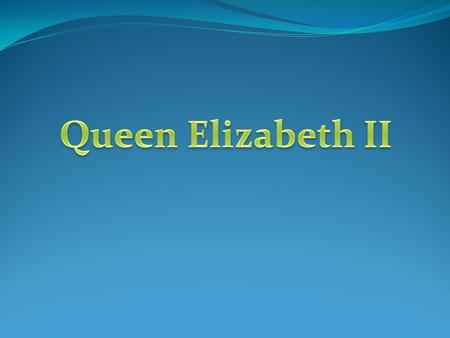 "Queen Elizabeth's full name is Elizabeth Alexandra Mary. As a child she called herself ""Lilibet', a name that members of her family still use."