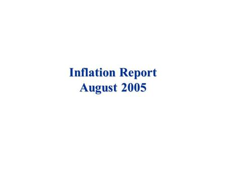 Inflation Report August 2005. Money and asset prices.
