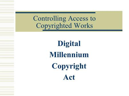 Controlling Access to Copyrighted Works Digital Millennium Copyright Act.