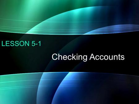 LESSON 5-1 Checking Accounts