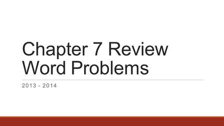 Chapter 7 Review Word Problems 2013 - 2014. Truck Deliveries Brock's Discount TV has three types of television sets on sale: a 13-in portable, a 27-in.