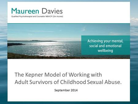 The Kepner Model of Working with Adult Survivors of Childhood Sexual Abuse. September 2014.