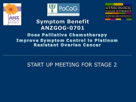 , START UP MEETING FOR STAGE 2. Response Rates in Phase 3 Trials Chemotherapy Response rates % Liposomal doxorubicin 10-12 Gemcitabine 5-9 Gemcitabine.