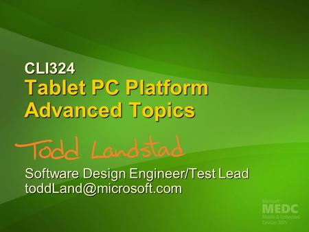 CLI324 Tablet PC Platform Advanced Topics Software Design Engineer/Test Lead